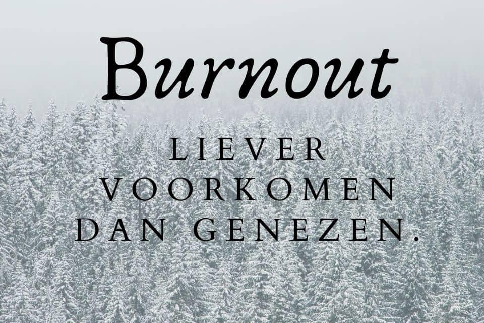 Burnout liever voorkomen